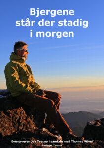 Bjergene staar der stadig i morgen af Jan Tvernoe